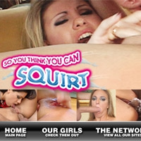 Visit So You Think You Can Squirt